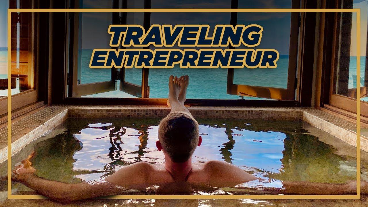 Life As a Traveling Entrepreneur